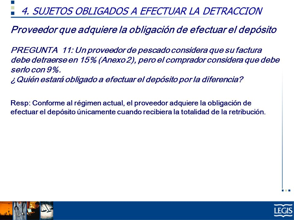 4. SUJETOS OBLIGADOS A EFECTUAR LA DETRACCION