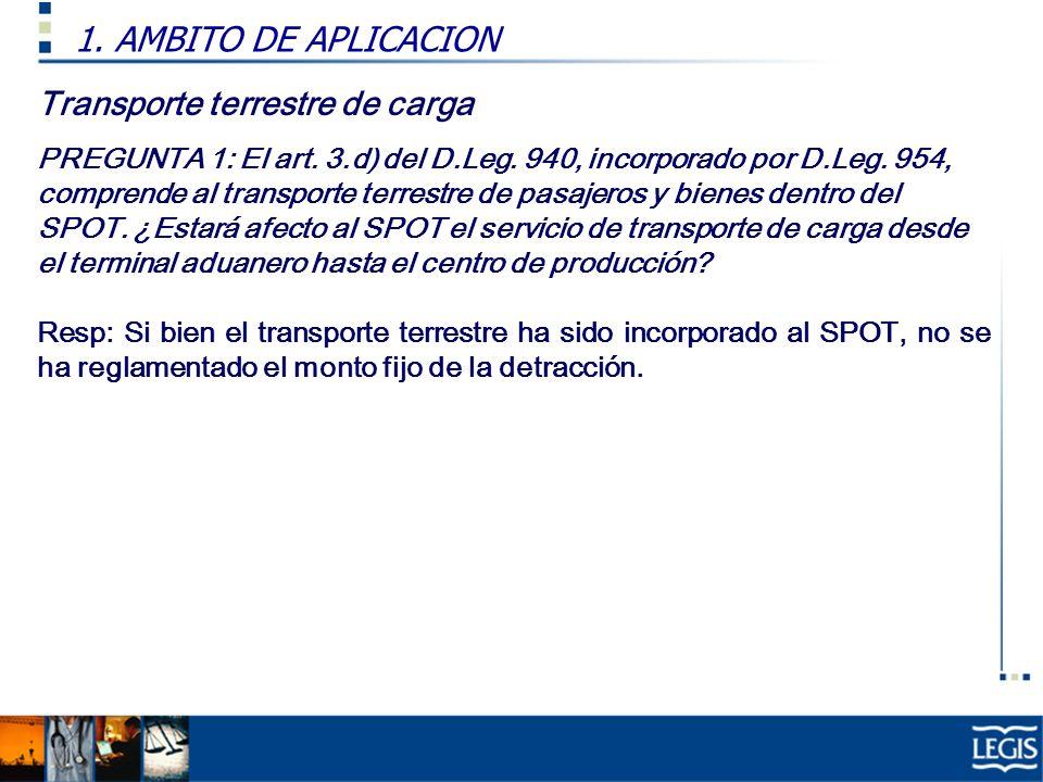 1. AMBITO DE APLICACION Transporte terrestre de carga