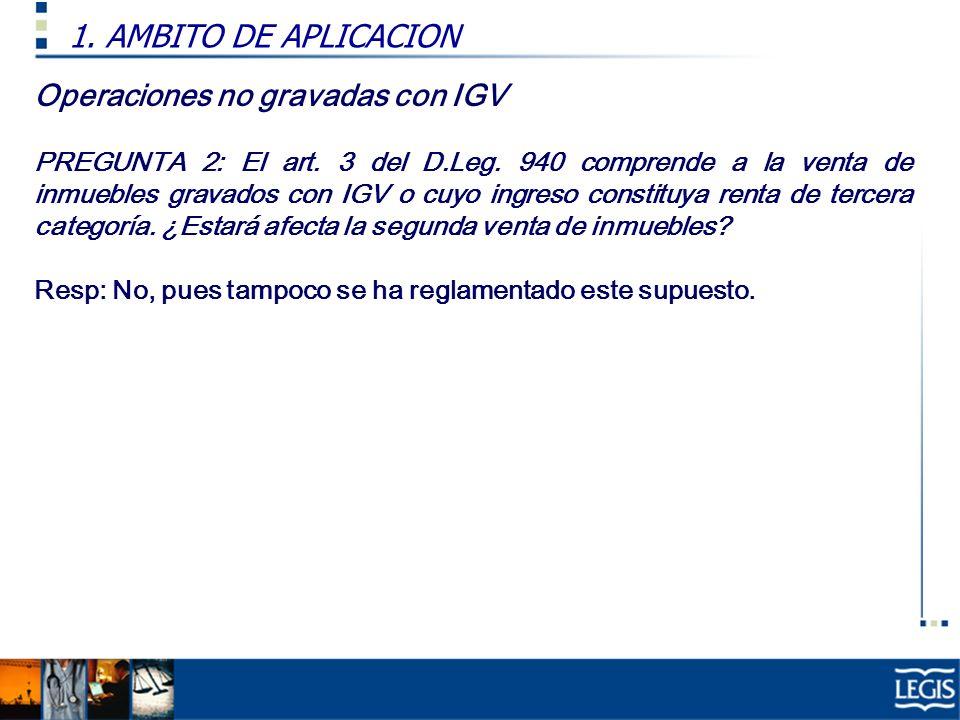 1. AMBITO DE APLICACION Operaciones no gravadas con IGV