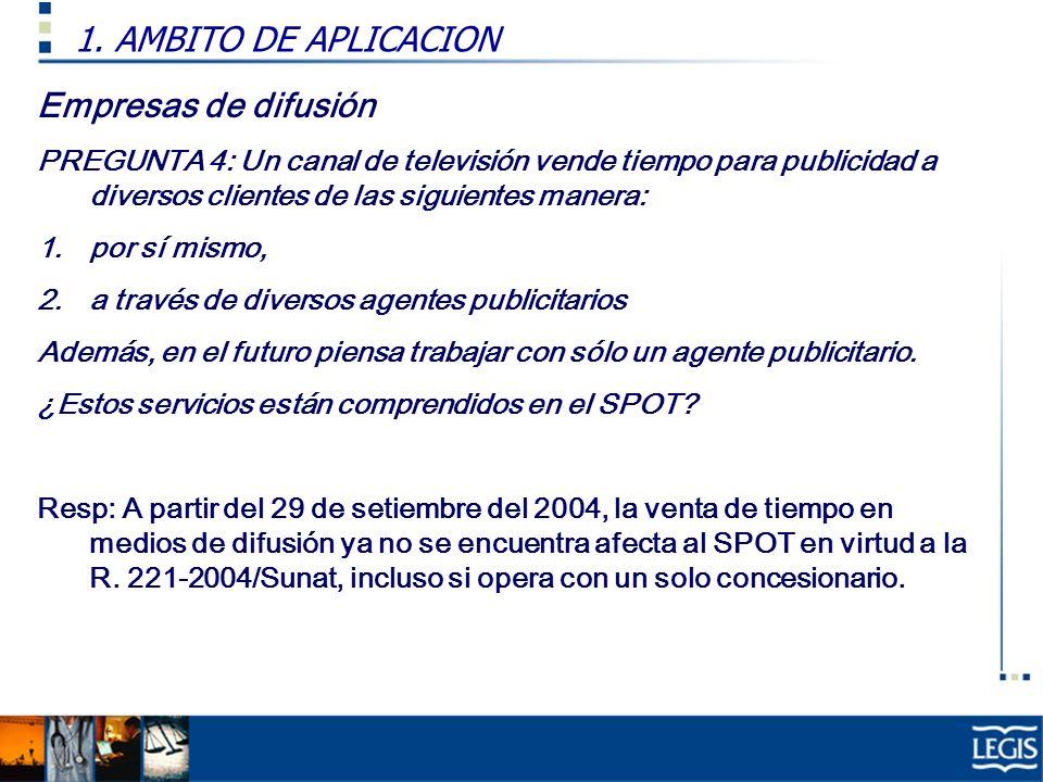 1. AMBITO DE APLICACION Empresas de difusión