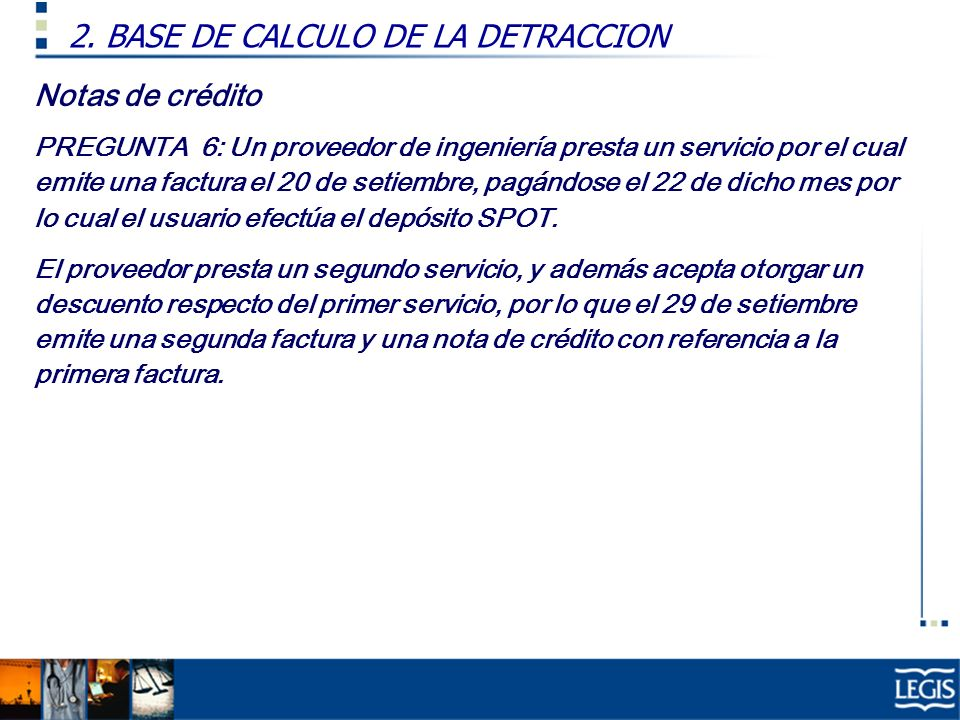 2. BASE DE CALCULO DE LA DETRACCION
