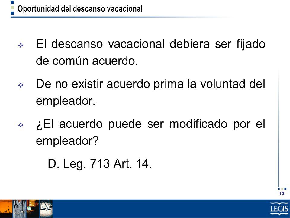 El descanso vacacional debiera ser fijado de común acuerdo.