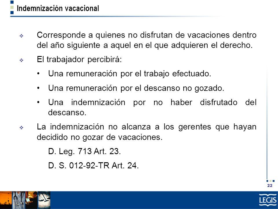 El trabajador percibirá: • Una remuneración por el trabajo efectuado.