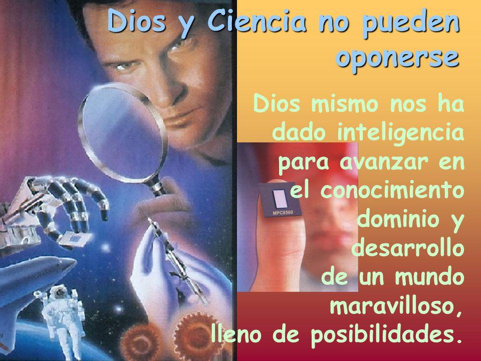 Dios y Ciencia no pueden oponerse