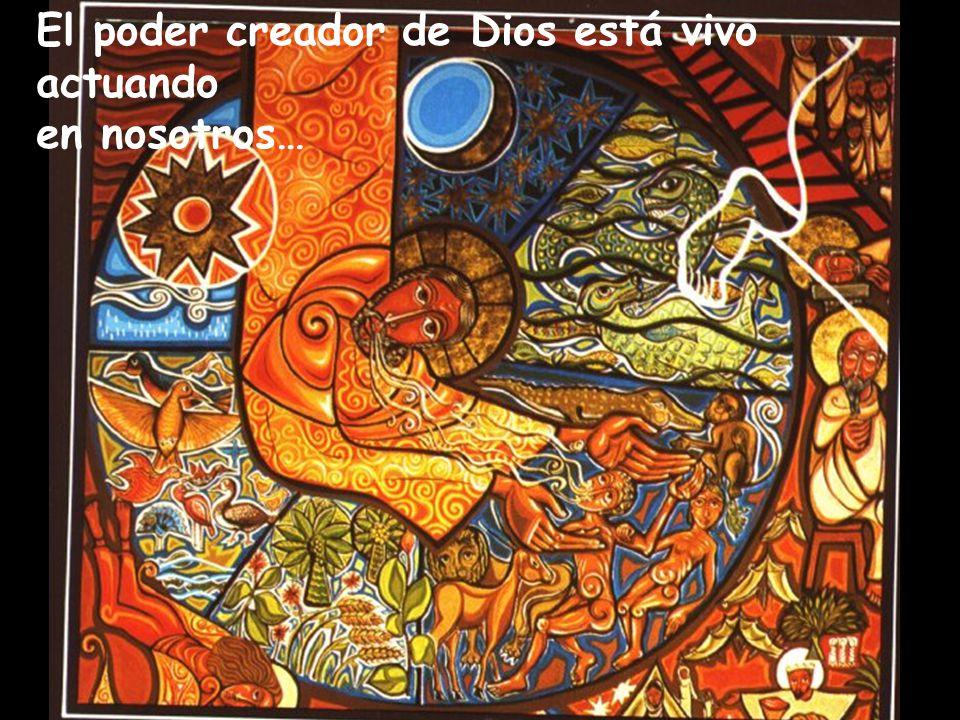 El poder creador de Dios está vivo
