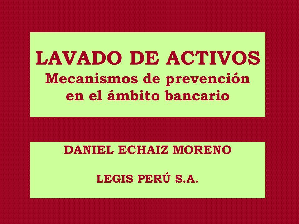 LAVADO DE ACTIVOS Mecanismos de prevención en el ámbito bancario