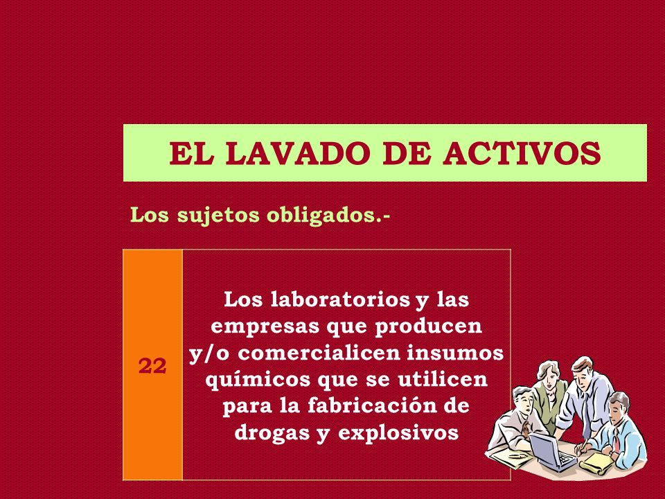 EL LAVADO DE ACTIVOS Los sujetos obligados.- 22.
