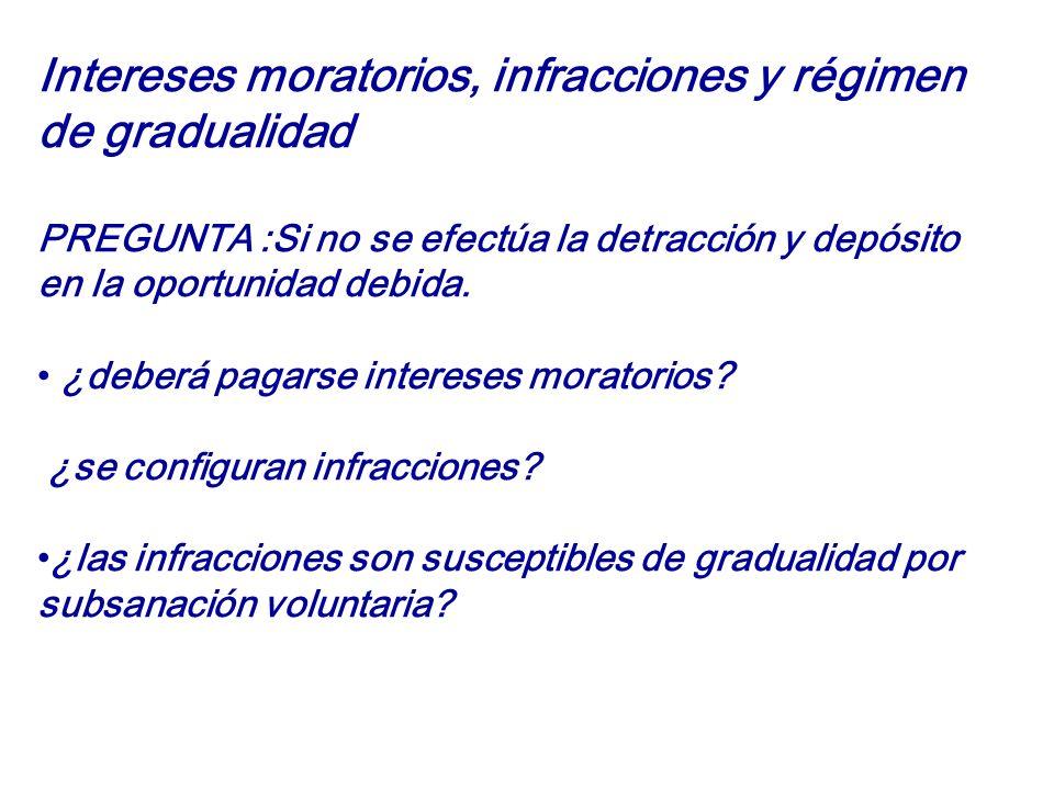 Intereses moratorios, infracciones y régimen de gradualidad