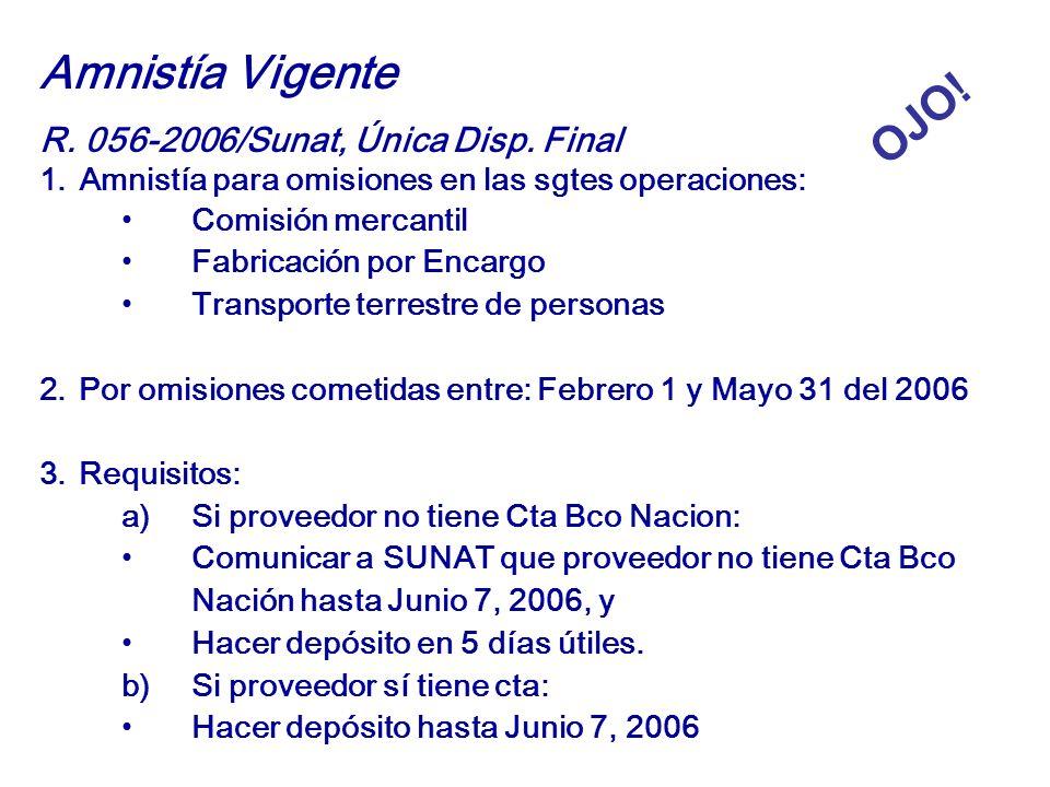 Amnistía Vigente OJO! R. 056-2006/Sunat, Única Disp. Final