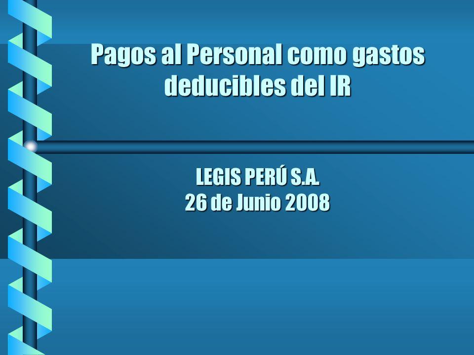 Pagos al Personal como gastos deducibles del IR LEGIS PERÚ S. A