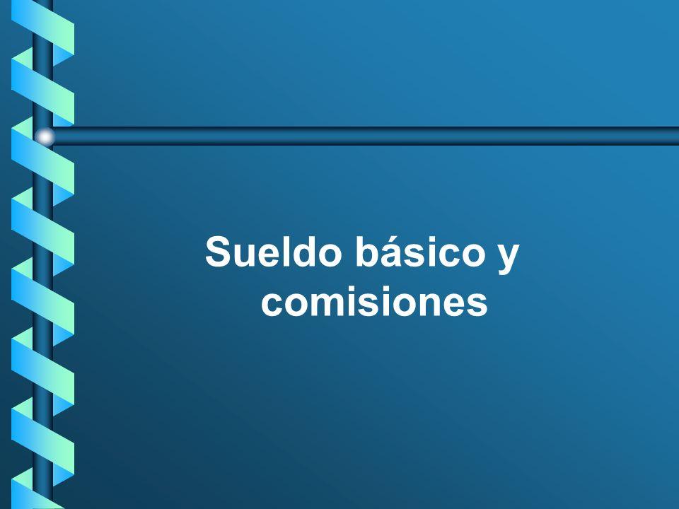 Sueldo básico y comisiones