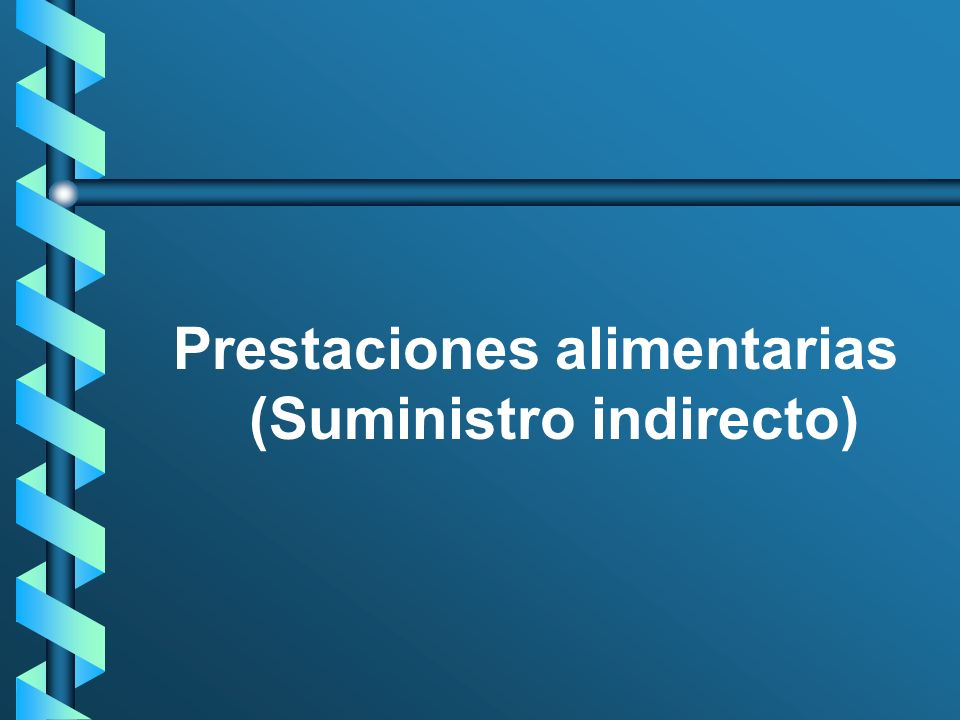 Prestaciones alimentarias (Suministro indirecto)