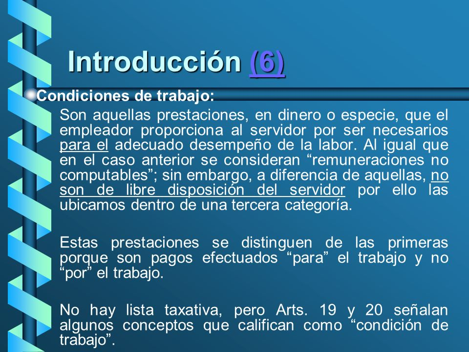 Introducción (6) Condiciones de trabajo: