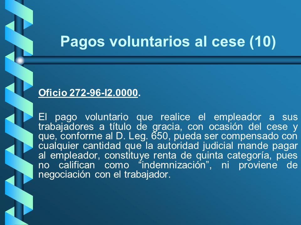 Pagos voluntarios al cese (10)