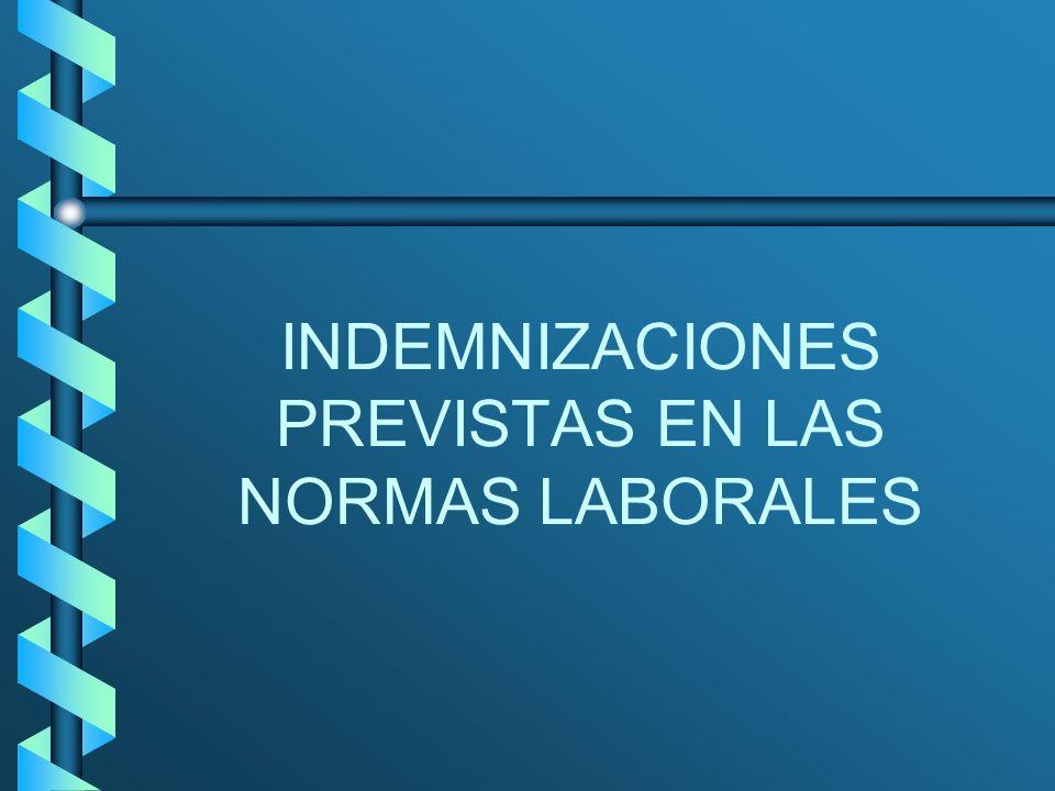 INDEMNIZACIONES PREVISTAS EN LAS NORMAS LABORALES