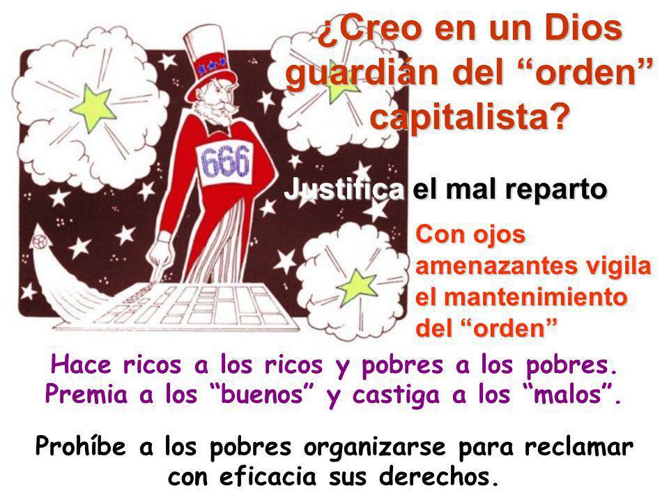 ¿Creo en un Dios guardián del orden capitalista