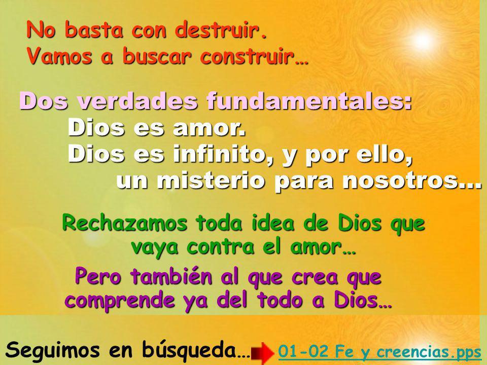 Dos verdades fundamentales: Dios es amor.