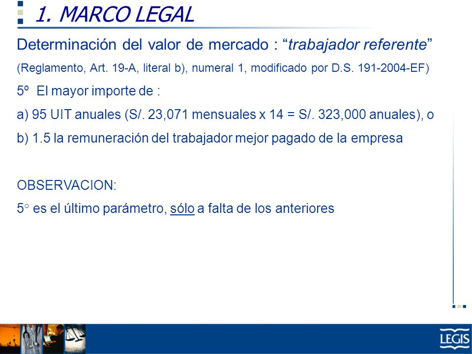 1. MARCO LEGAL Determinación del valor de mercado : trabajador referente