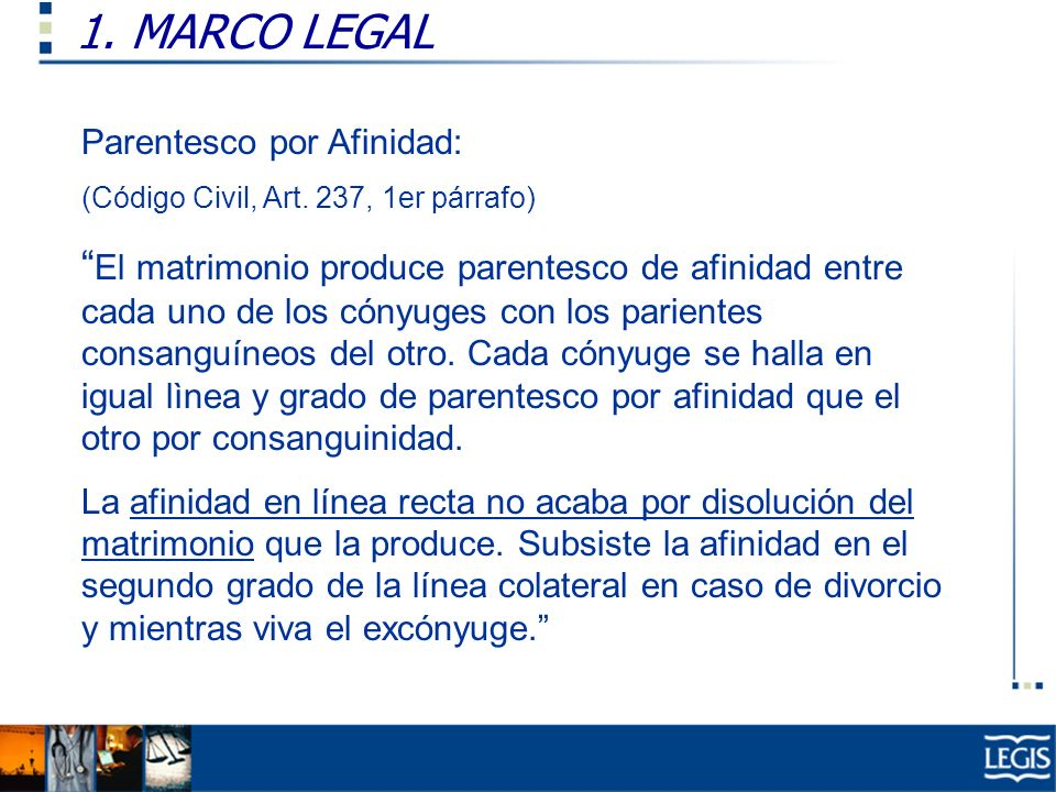1. MARCO LEGAL Parentesco por Afinidad: (Código Civil, Art. 237, 1er párrafo)