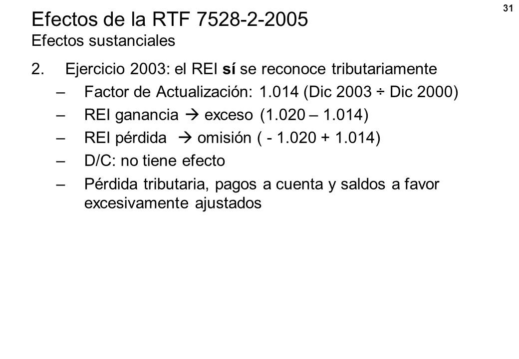 Efectos de la RTF 7528-2-2005 Efectos sustanciales