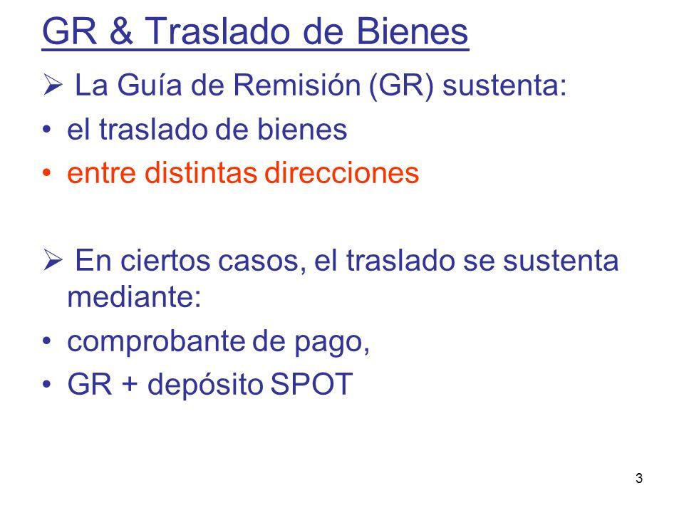 GR & Traslado de Bienes La Guía de Remisión (GR) sustenta: