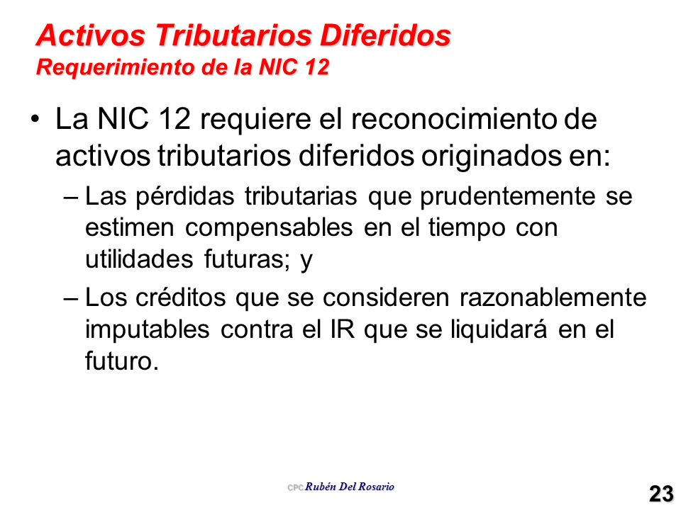 Activos Tributarios Diferidos Requerimiento de la NIC 12