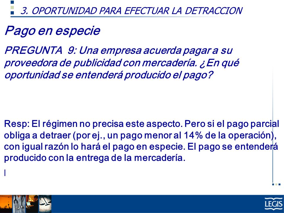 3. OPORTUNIDAD PARA EFECTUAR LA DETRACCION