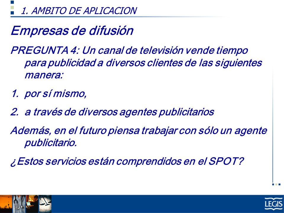 1. AMBITO DE APLICACION Empresas de difusión.