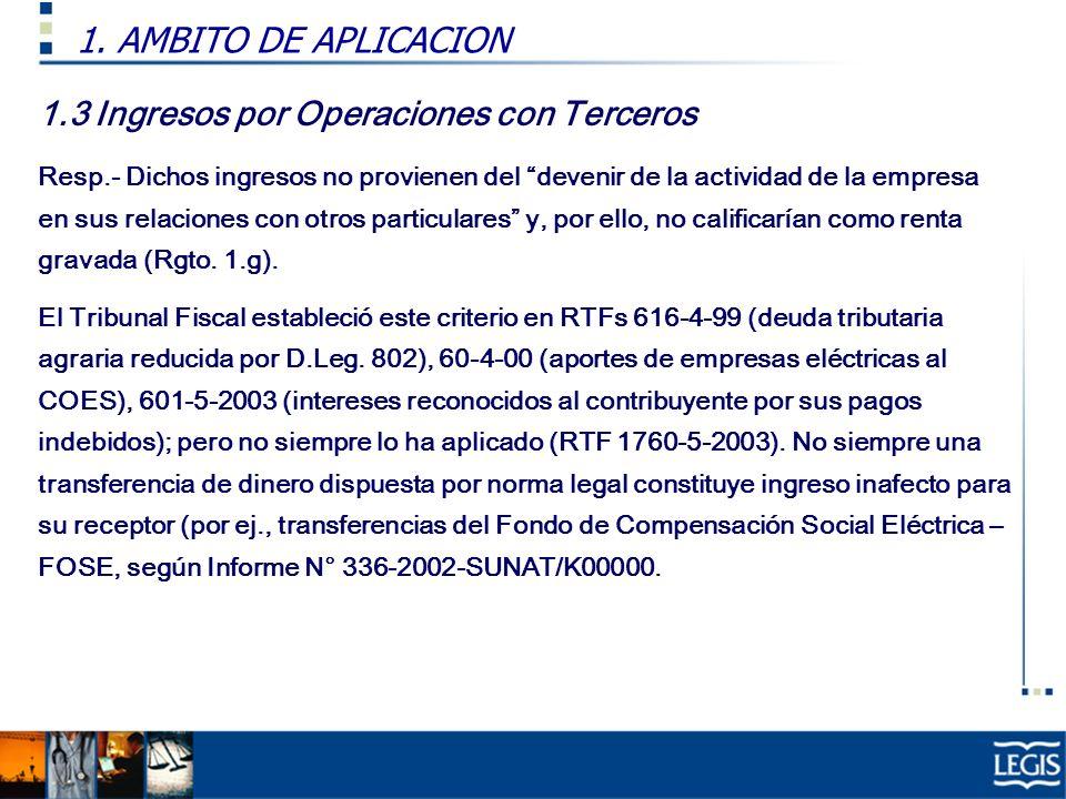 1. AMBITO DE APLICACION 1.3 Ingresos por Operaciones con Terceros