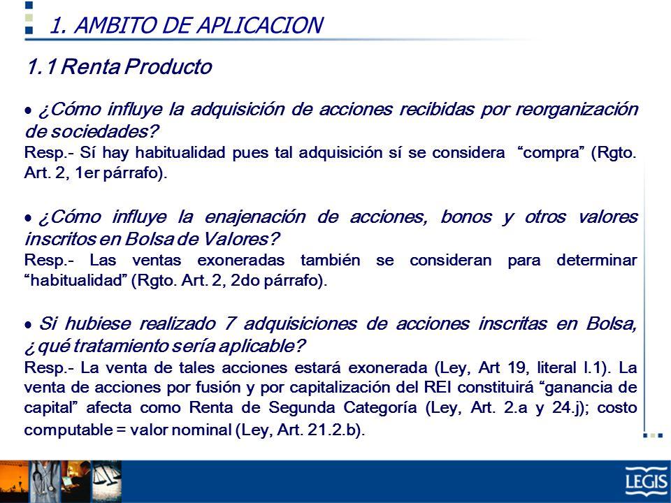 1. AMBITO DE APLICACION 1.1 Renta Producto