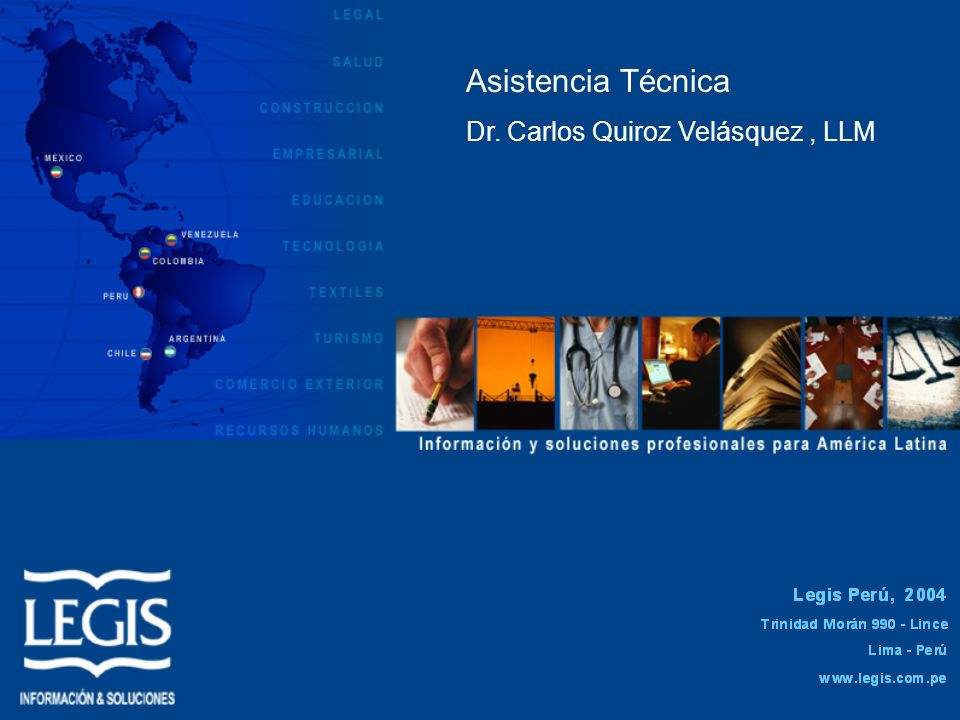 Asistencia Técnica Dr. Carlos Quiroz Velásquez , LLM