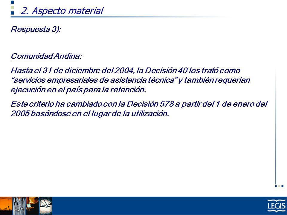 2. Aspecto material Respuesta 3): Comunidad Andina: