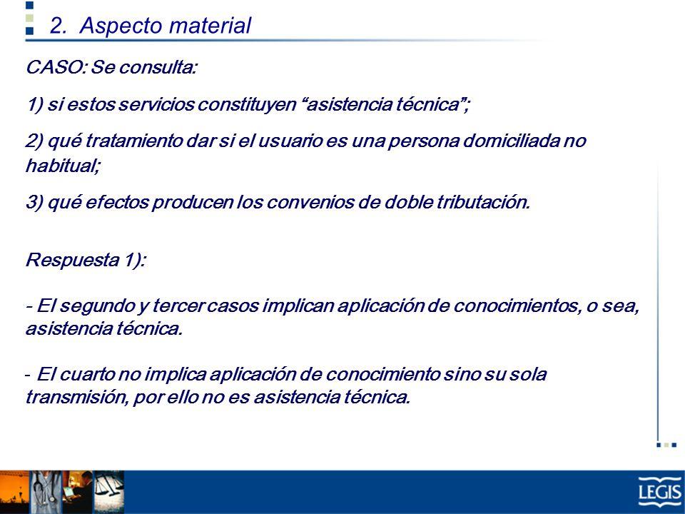 2. Aspecto material CASO: Se consulta: