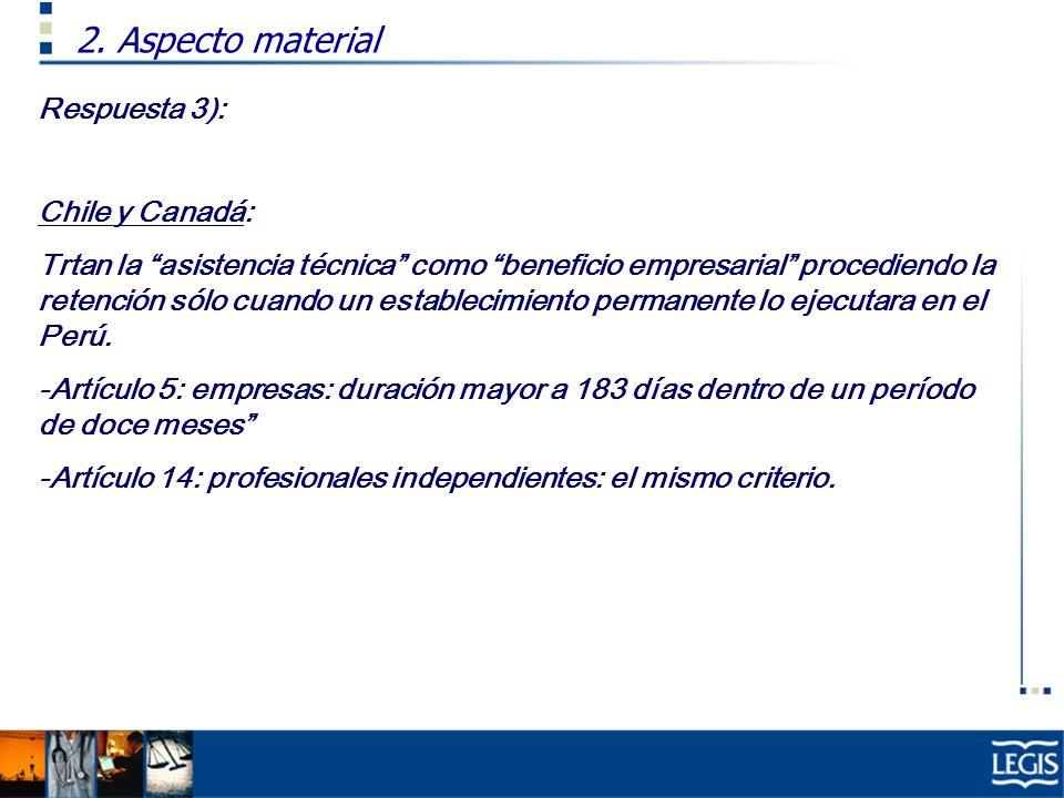 2. Aspecto material Respuesta 3): Chile y Canadá: