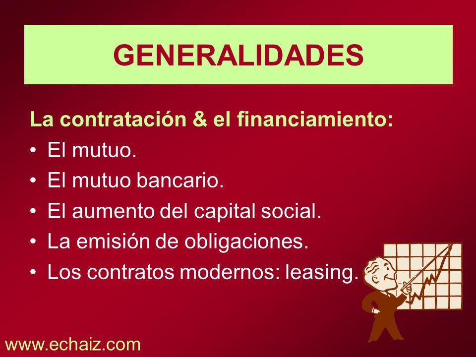 GENERALIDADES La contratación & el financiamiento: El mutuo.