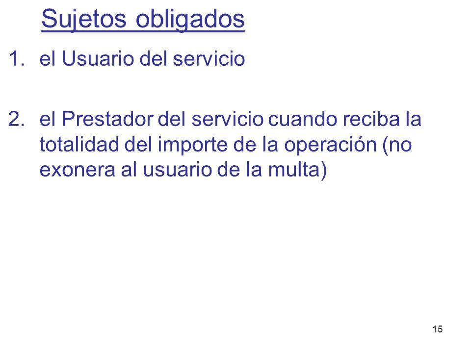 Sujetos obligados el Usuario del servicio