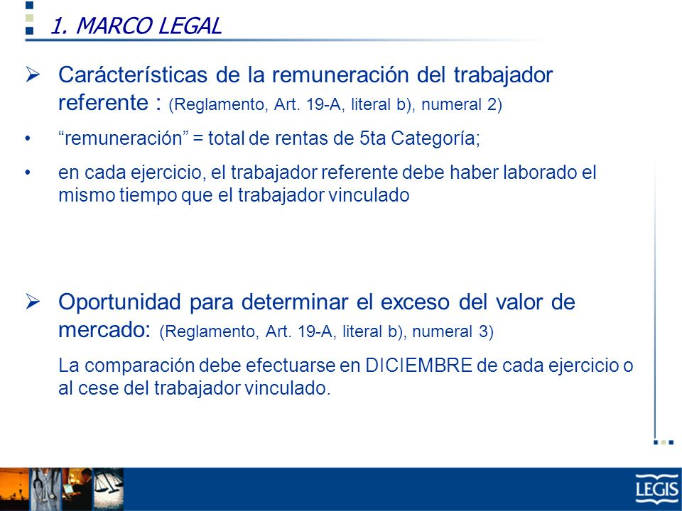 1. MARCO LEGAL Carácterísticas de la remuneración del trabajador referente : (Reglamento, Art. 19-A, literal b), numeral 2)