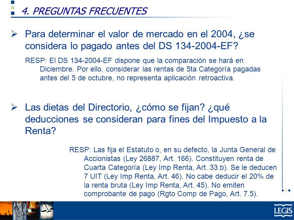 4. PREGUNTAS FRECUENTES Para determinar el valor de mercado en el 2004, ¿se considera lo pagado antes del DS 134-2004-EF