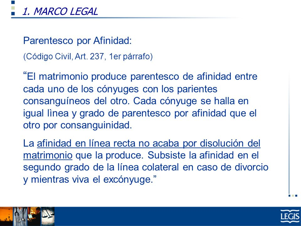 1. MARCO LEGALParentesco por Afinidad: (Código Civil, Art. 237, 1er párrafo)