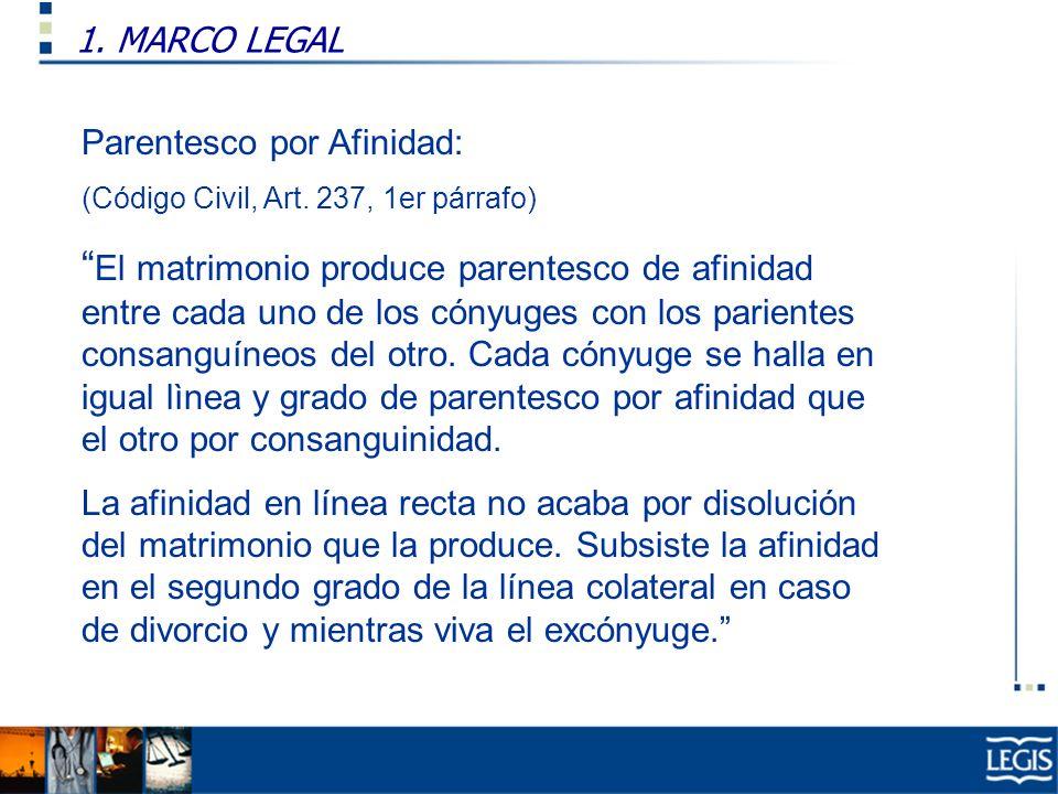 1. MARCO LEGAL Parentesco por Afinidad: (Código Civil, Art. 237, 1er párrafo)