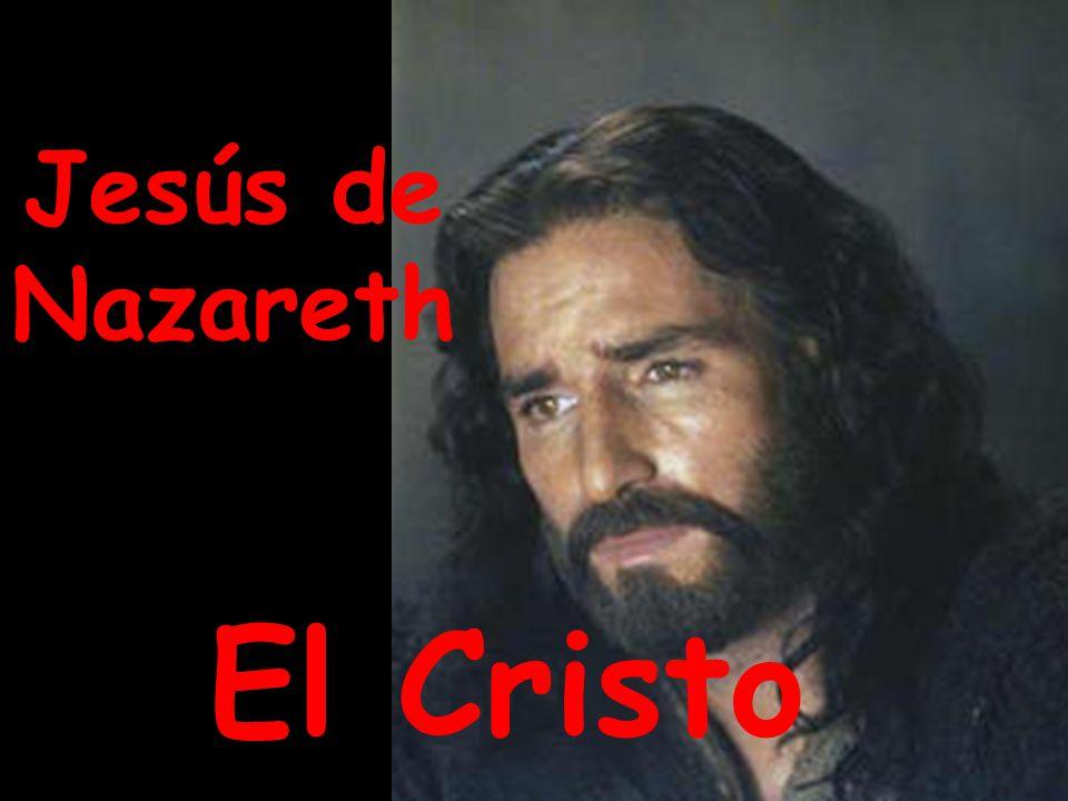 Jesús de Nazareth El Cristo