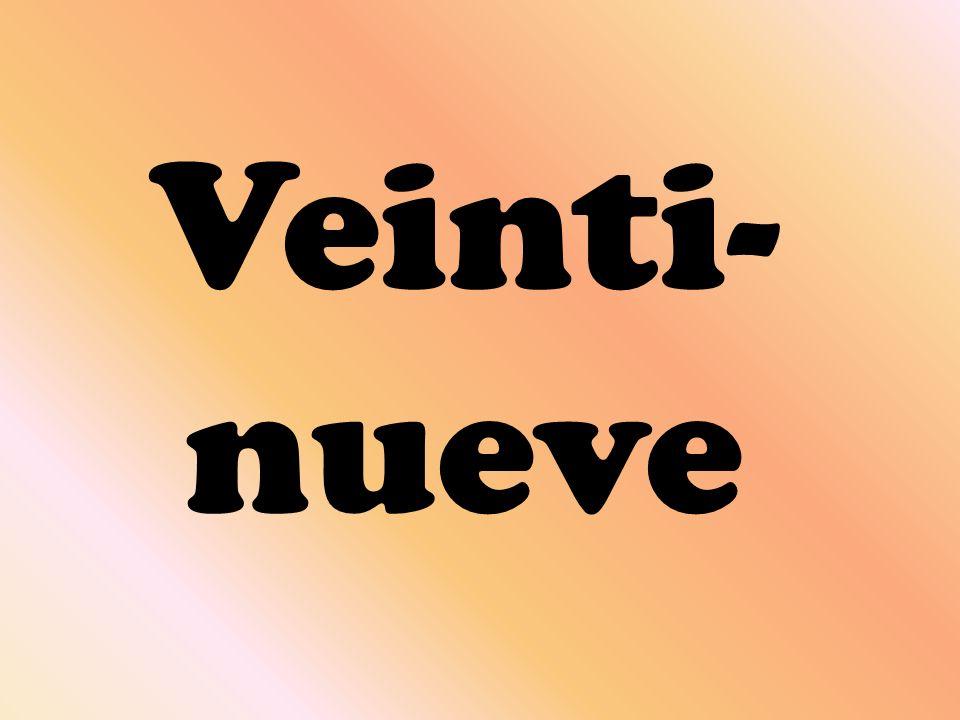 Veinti- nueve