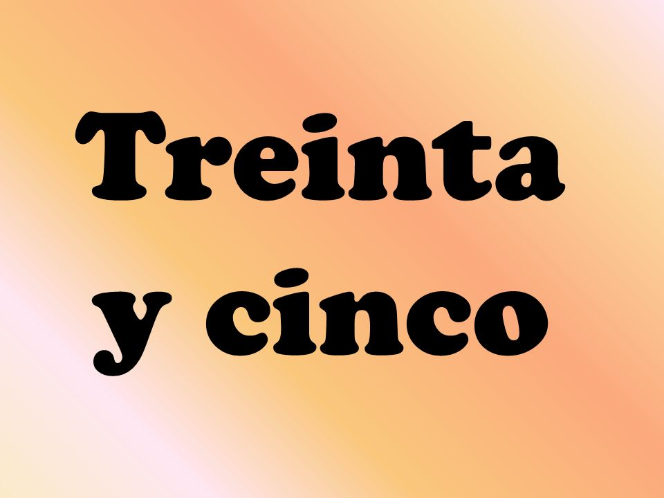 Treinta y cinco