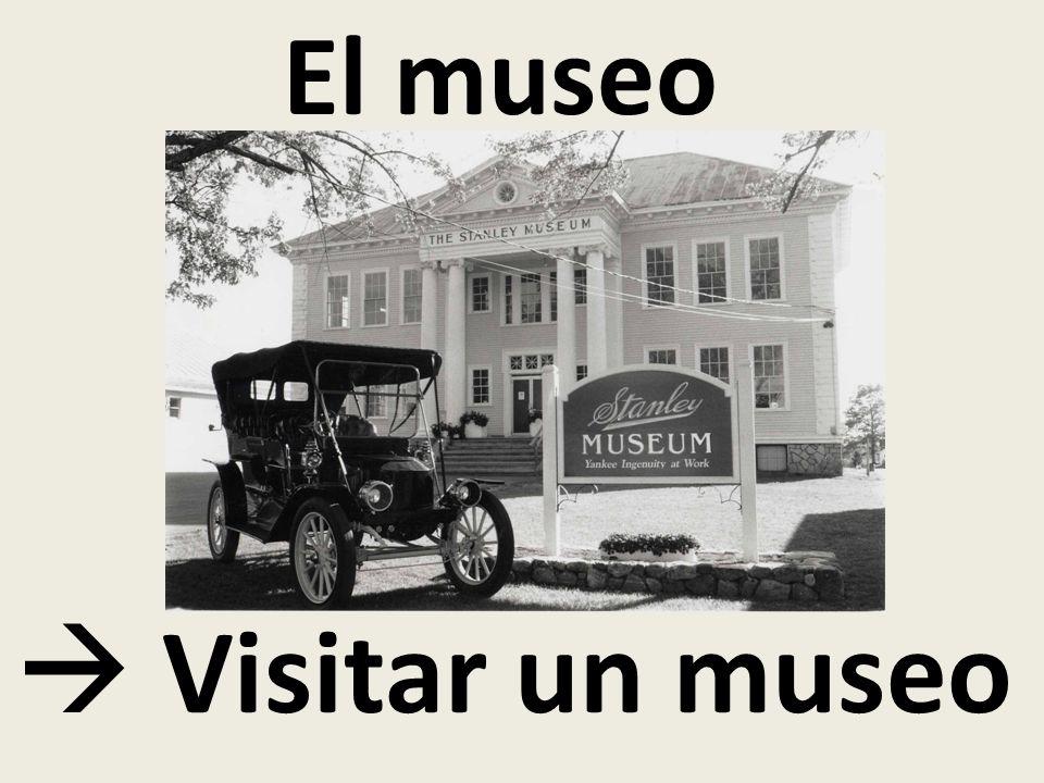 El museo  Visitar un museo