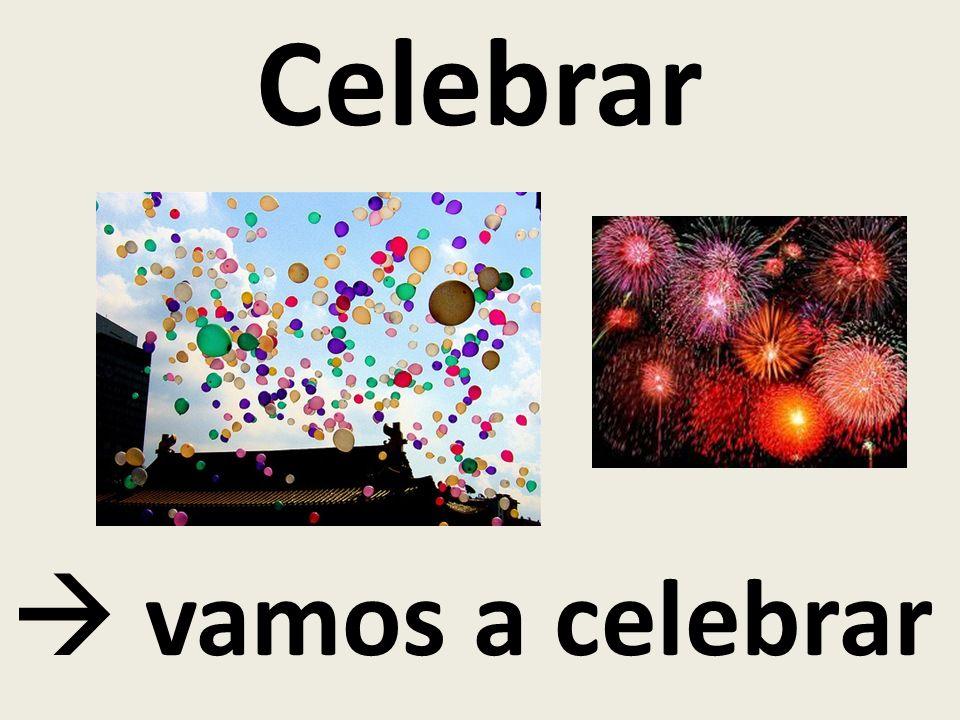 Celebrar  vamos a celebrar