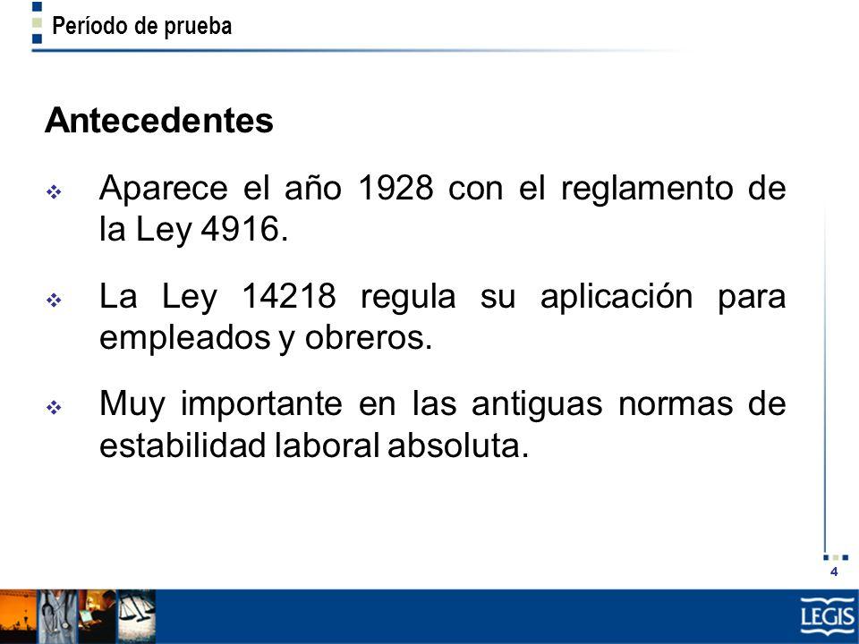 Antecedentes Aparece el año 1928 con el reglamento de la Ley 4916.