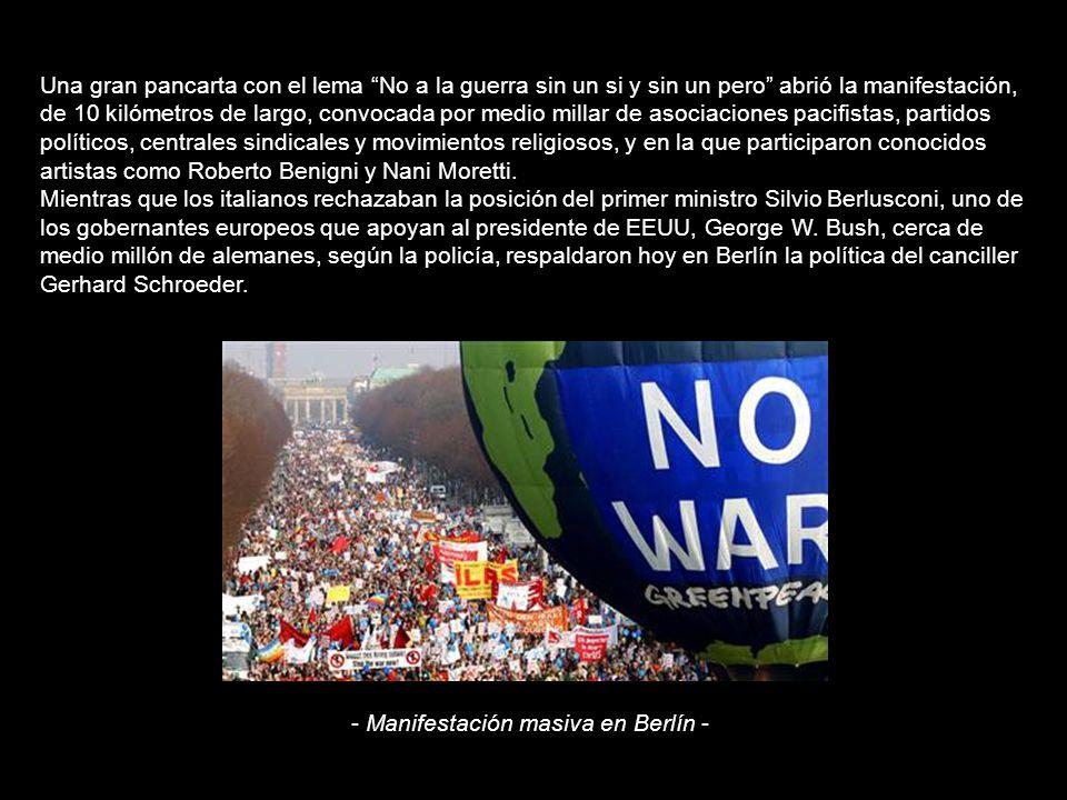 Una gran pancarta con el lema No a la guerra sin un si y sin un pero abrió la manifestación, de 10 kilómetros de largo, convocada por medio millar de asociaciones pacifistas, partidos políticos, centrales sindicales y movimientos religiosos, y en la que participaron conocidos artistas como Roberto Benigni y Nani Moretti.