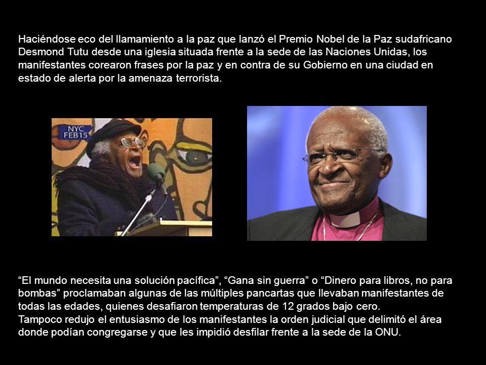 Haciéndose eco del llamamiento a la paz que lanzó el Premio Nobel de la Paz sudafricano Desmond Tutu desde una iglesia situada frente a la sede de las Naciones Unidas, los manifestantes corearon frases por la paz y en contra de su Gobierno en una ciudad en estado de alerta por la amenaza terrorista.