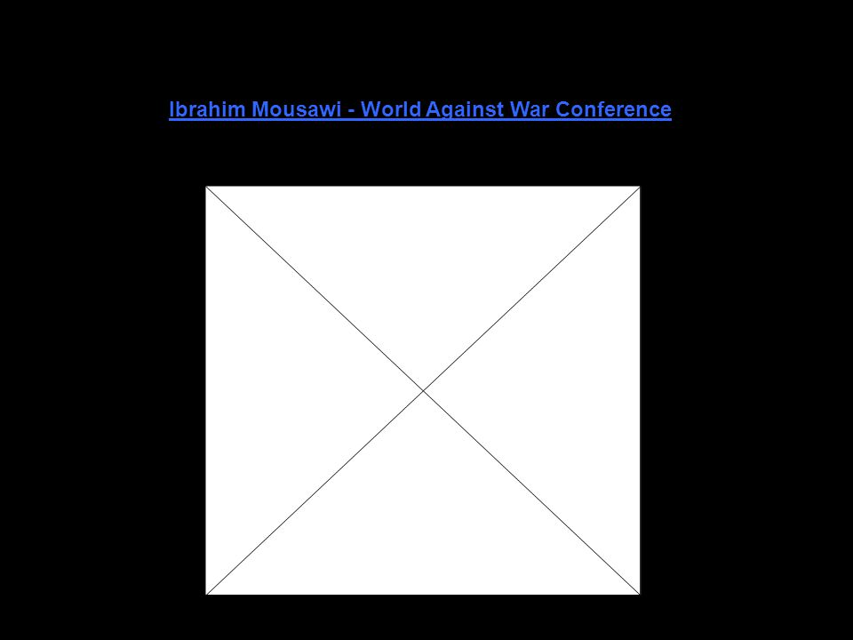 Ibrahim Mousawi - World Against War Conference