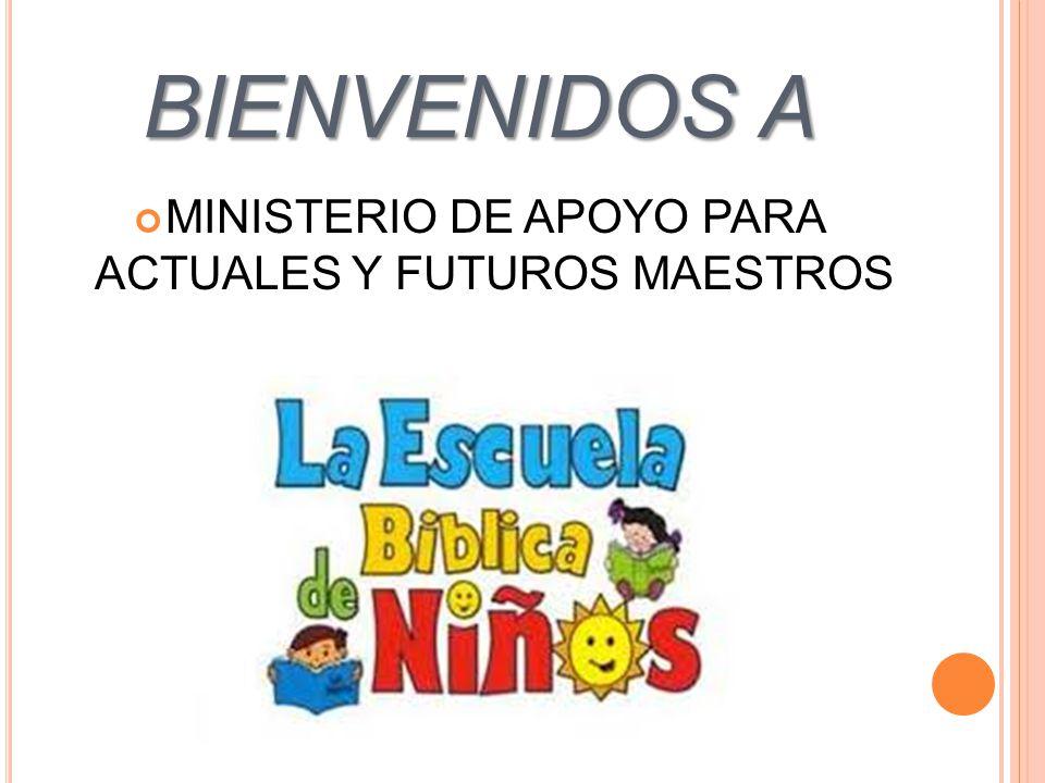 MINISTERIO DE APOYO PARA ACTUALES Y FUTUROS MAESTROS